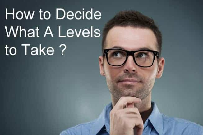 How to Decide What A Levels to Take