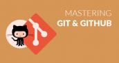 Mastering Git and GitHub