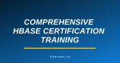 Comprehensive HBase Certification Training