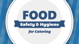 Level 2 Food Safety and Hygiene for Catering