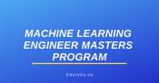 Machine Learning Engineer Masters Program