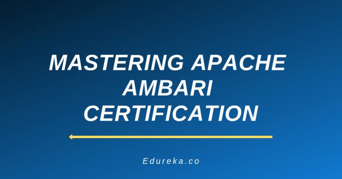 Mastering Apache Ambari Certification