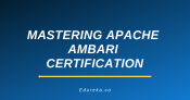 Mastering Apache Ambari Certification Training