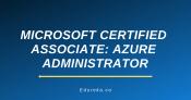 Microsoft Certified Associate: Azure Administrator (AZ-100)