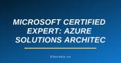 Microsoft Certified Expert: Azure Solutions Architect (AZ-300)