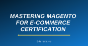 Mastering Magento for E-Commerce Certification Training